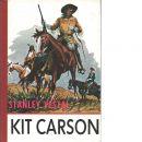 Kit Carson : äventyrens man - Vestal, Stanley