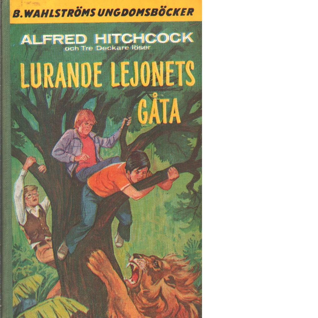 Alfred Hitchcock och Tre deckare löser Lurande lejonets gåta - West, Nick