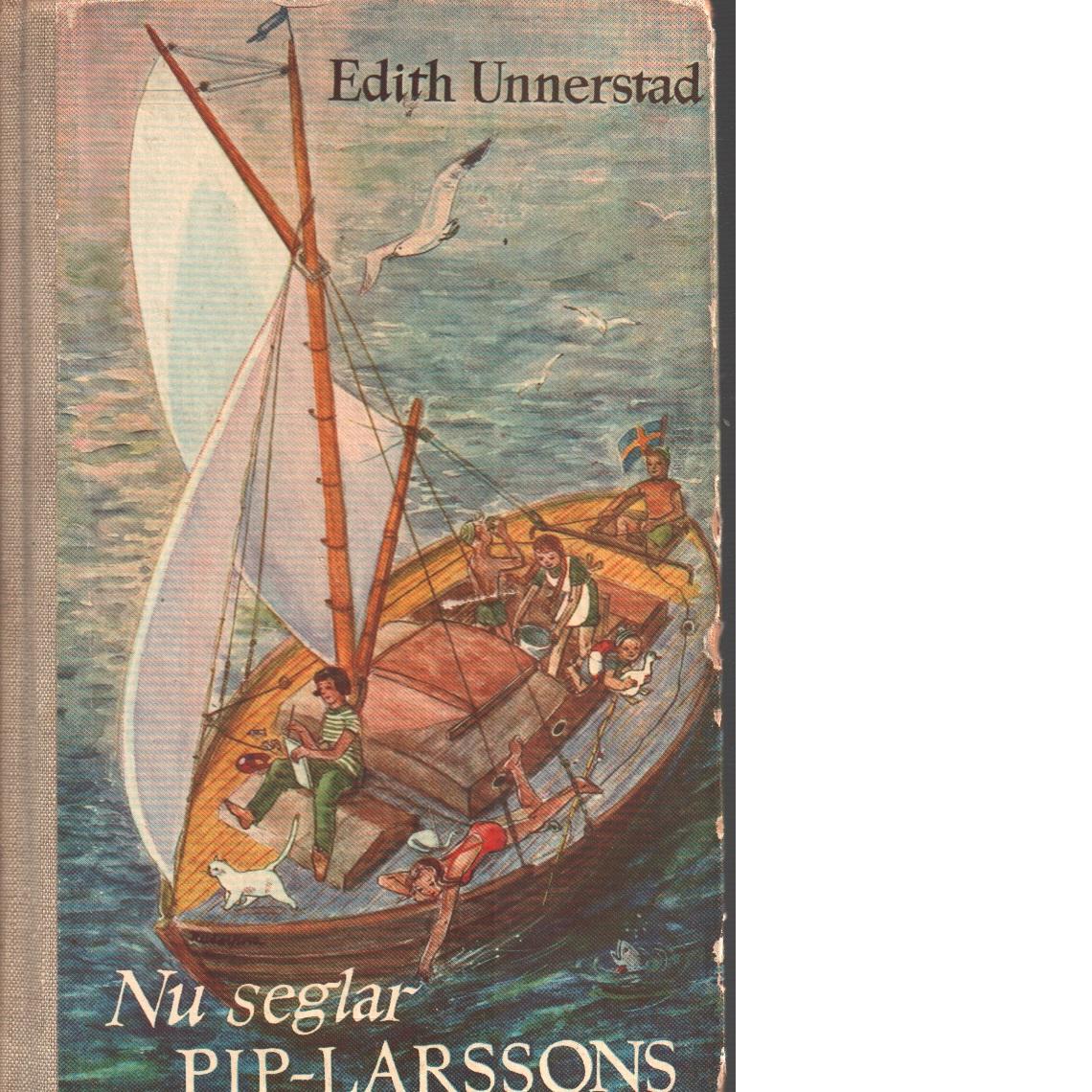Nu seglar Pip-Larssons - Unnerstad, Edith