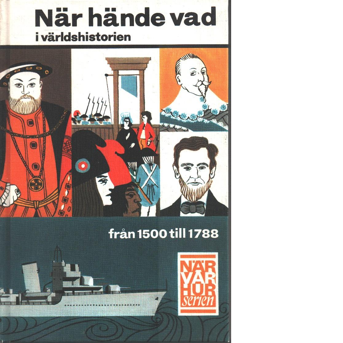 När hände vad i världshistorien från 1500 till 1788 - Petersen, Kai