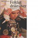 Folkligt dräktsilver : ur Kulturens samlingar - Svensson, Sigfrid