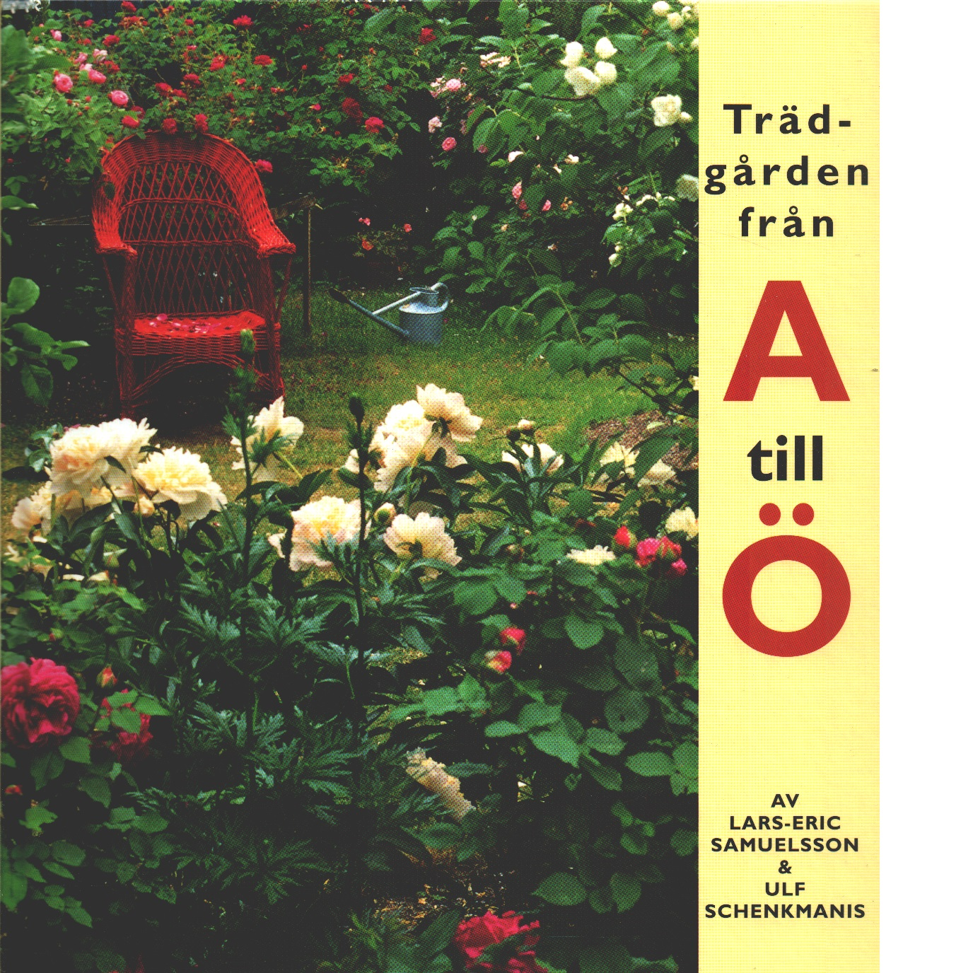 Trädgården från A till Ö - Samuelsson, Lars-Eric och Schenkmanis, Ulf
