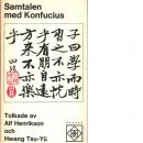 Samtalen med Konfucius / tolkade av Alf Henrikson och Hwang Tsu-yü - Konfucius