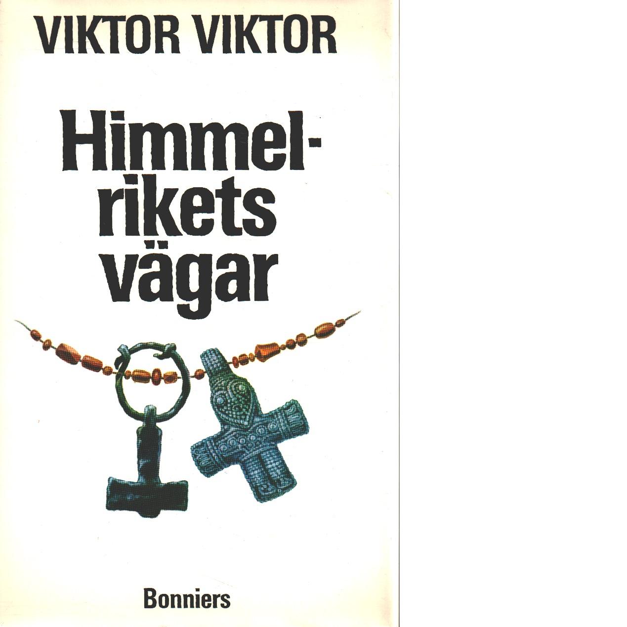 Himmelrikets vägar : fritt efter legenden om Sankt Sigfrid - Viktor, Viktor