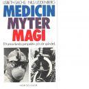 Medicin, myter, magi : ett annorlunda perspektiv på vår sjukvård - Sachs, Lisbeth och Uddenberg, Nils
