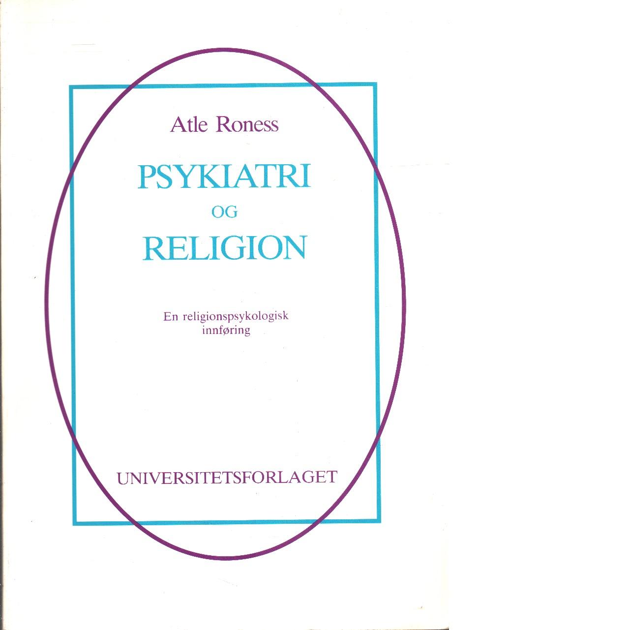 Psykiatri og religion : en religionspsykologisk innføring - Roness, Atle