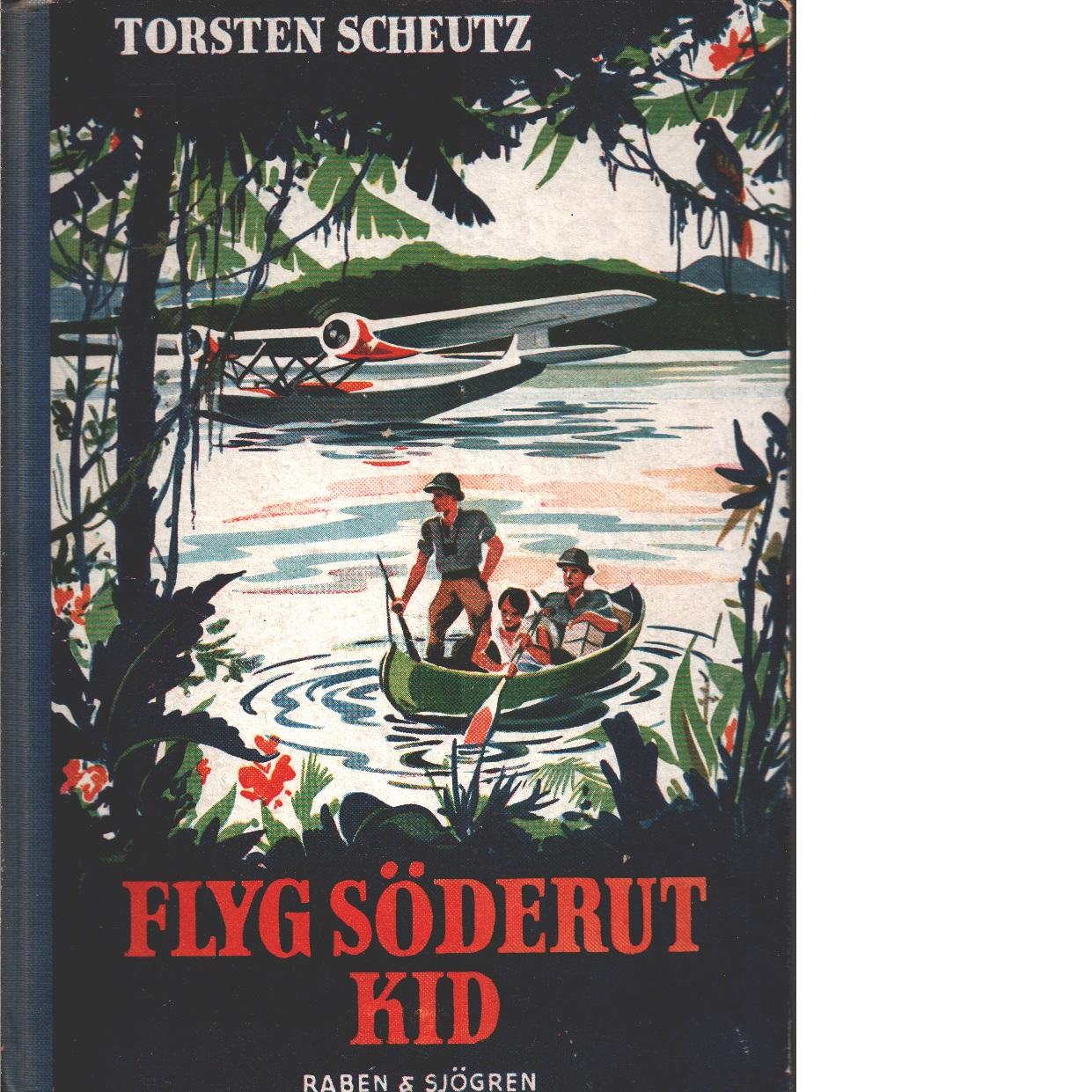 Flyg söderut, Kid - Scheutz, Torsten