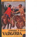 Vargöra : berättelse för pojkar - Ellis, Edward Sylvester