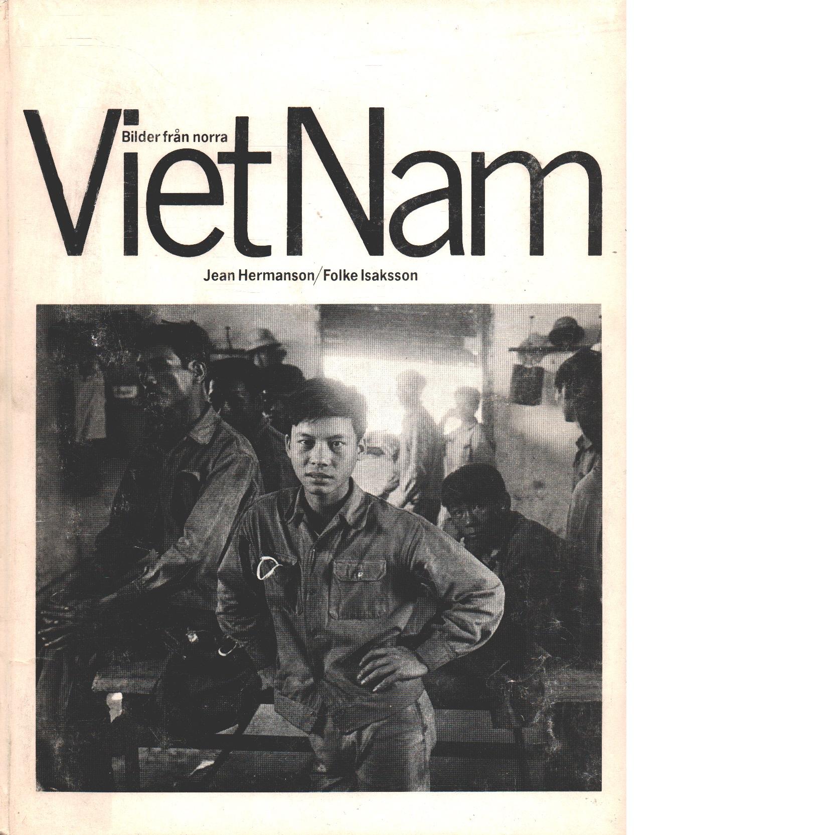 Bilder från norra Vietnam - Isaksson, Folke och Hermanson, Jean