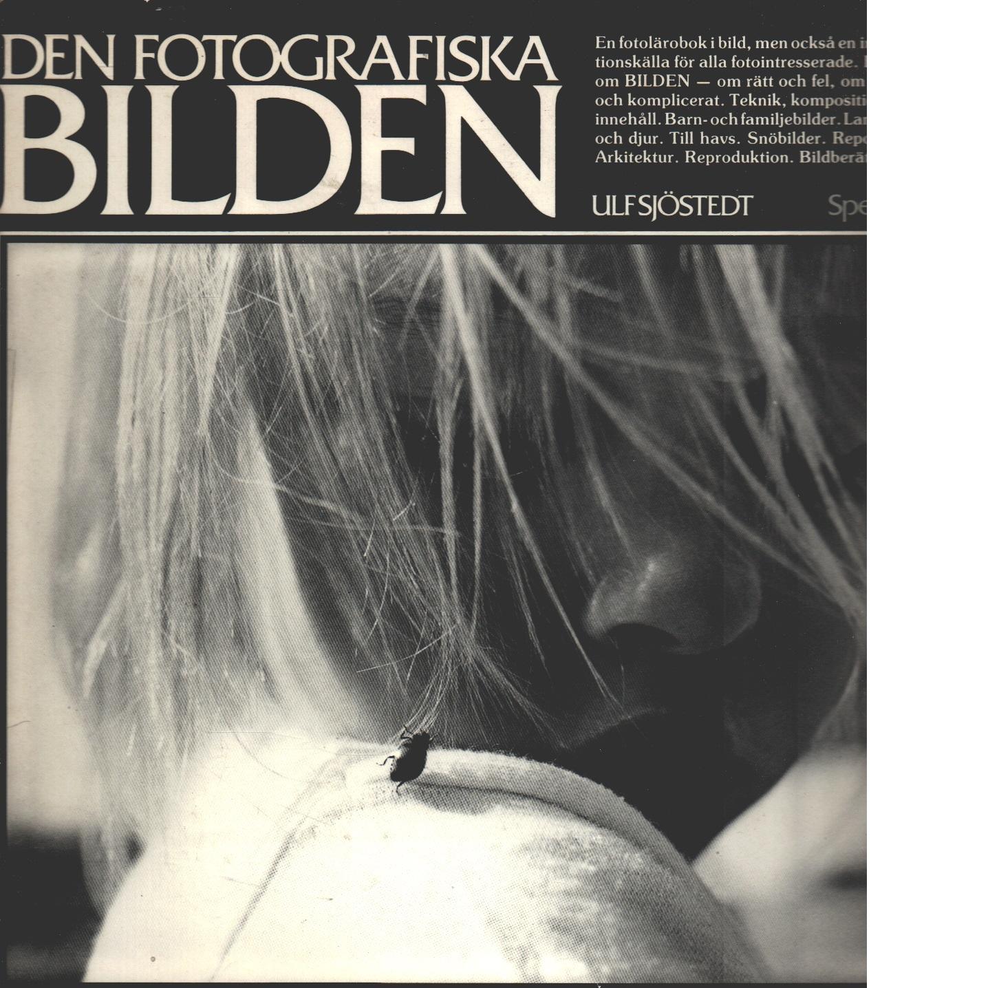 Den fotografiska bilden. Bild och text. - Sjöstedt, Ulf