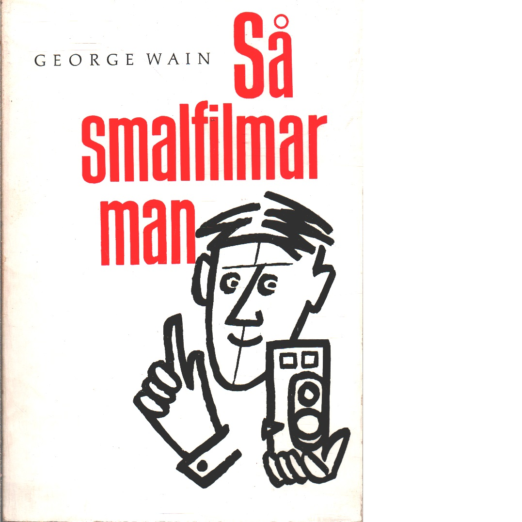 Så smalfilmar man - Wain, George