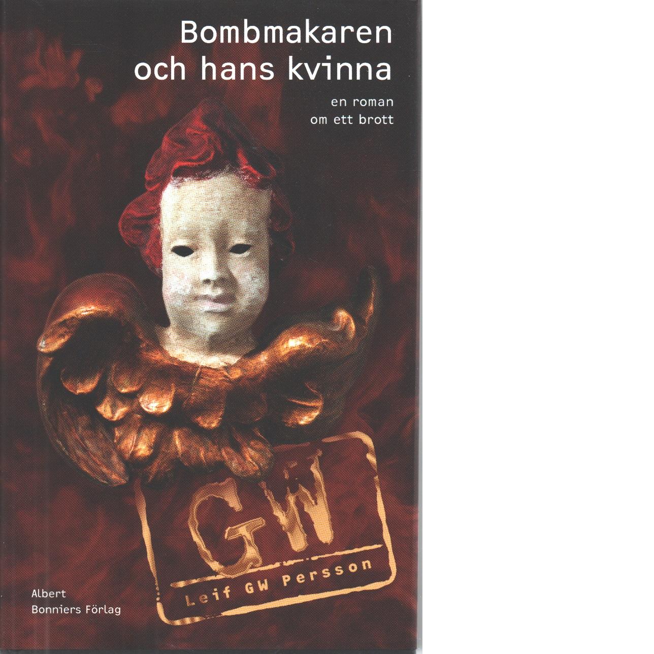Bombmakaren och hans kvinna - Persson, Leif G. W.