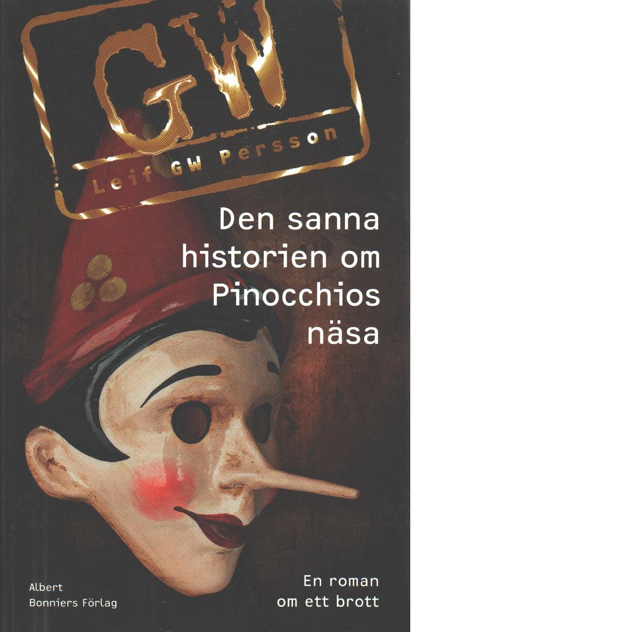 Den sanna historien om Pinocchios näsa - Persson, Leif G. W.