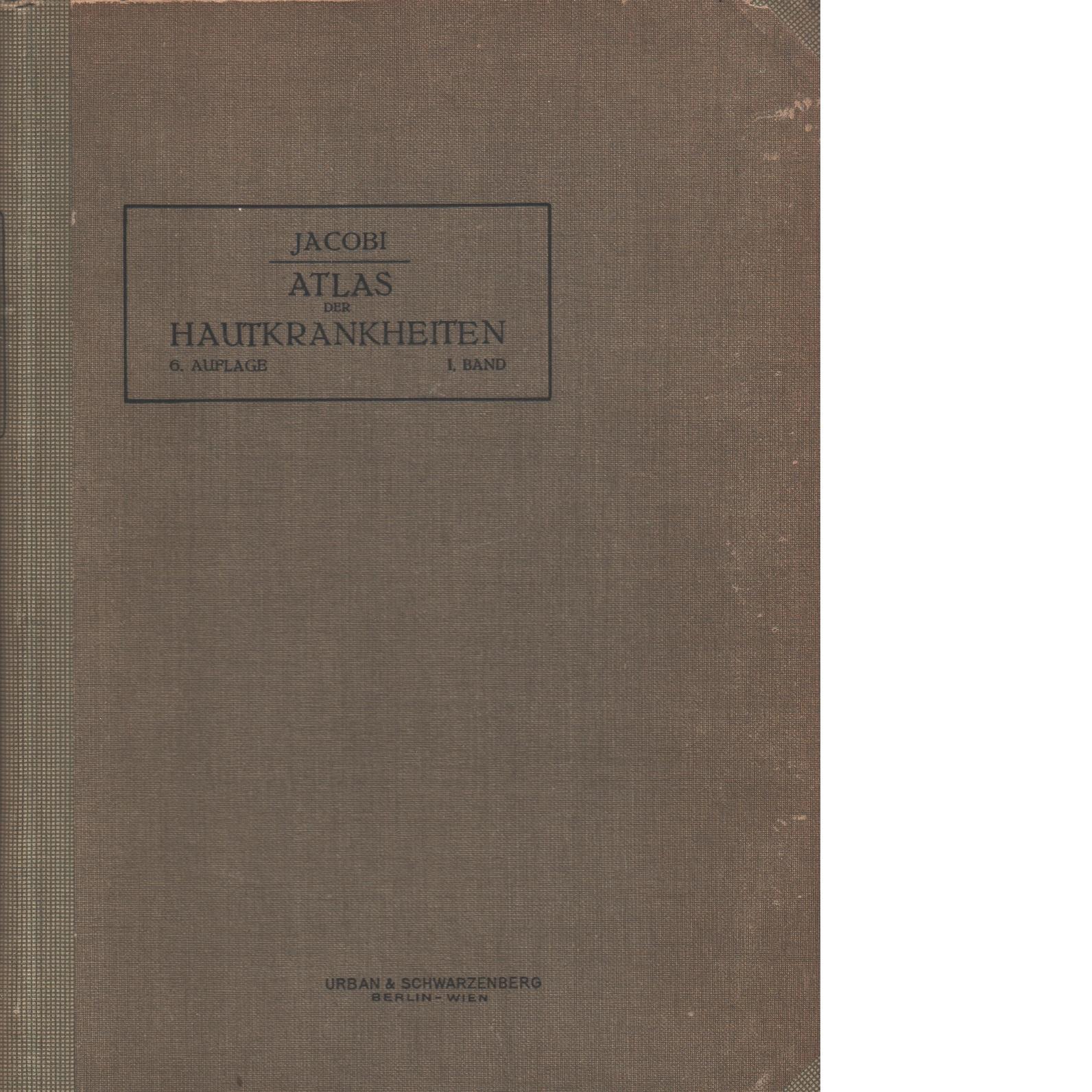 Atlas der Hautkrankheiten - Jacobi, E.