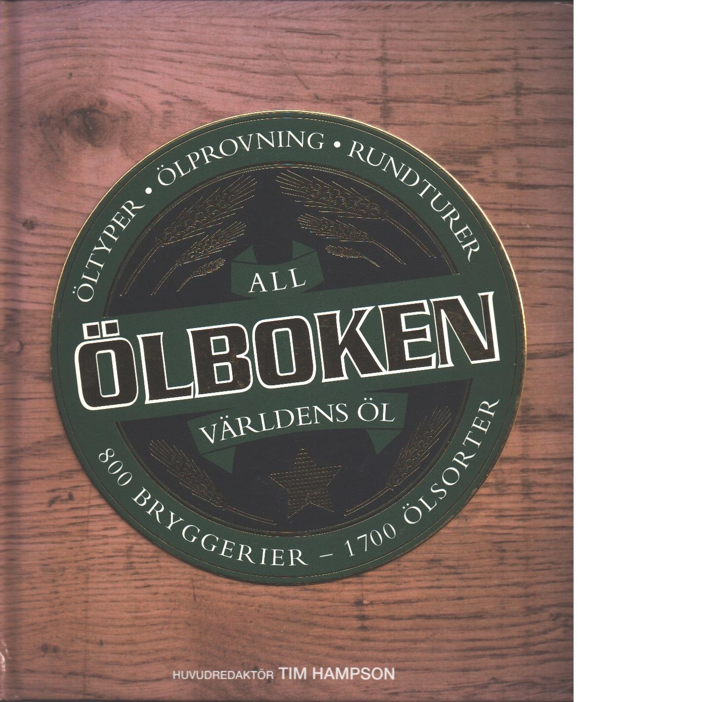 Ölboken : [all världens öl : öltyper, ölprovning, rundturer, 800 bryggerier, 1700 ölsorter] - Hampson, Tim