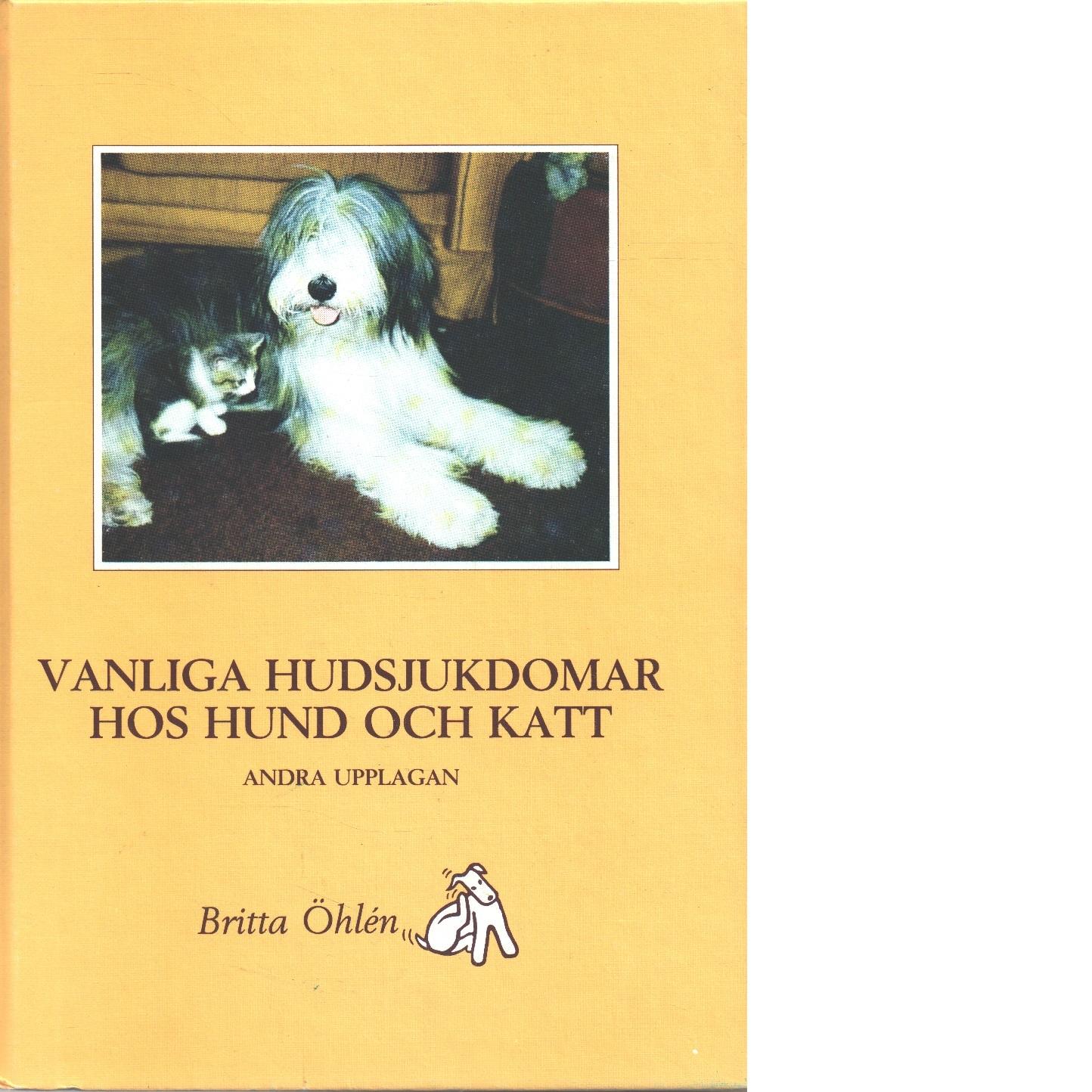 Vanliga hudsjukdomar hos hund och katt - Öhlén, Britt