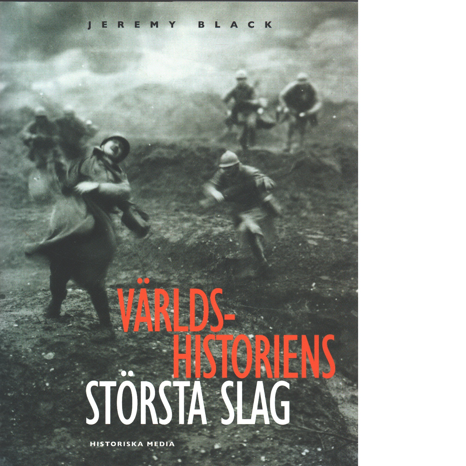Världshistoriens största slag - Red.