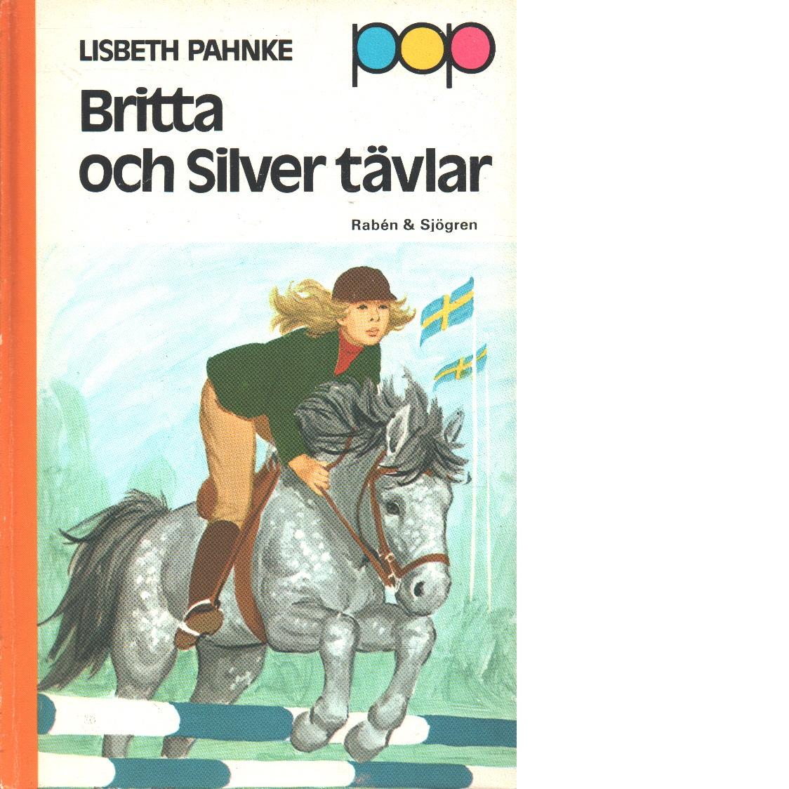 Britta och Silver tävlar - Pahnke, Lisbeth