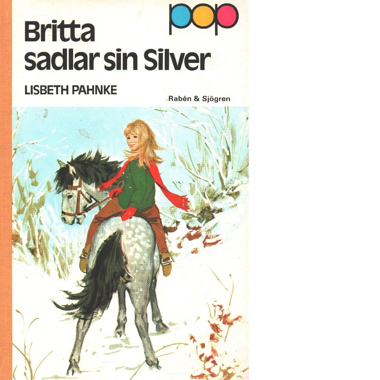 Britta, sadlar sin  Silver - Pahnke, Lisbeth