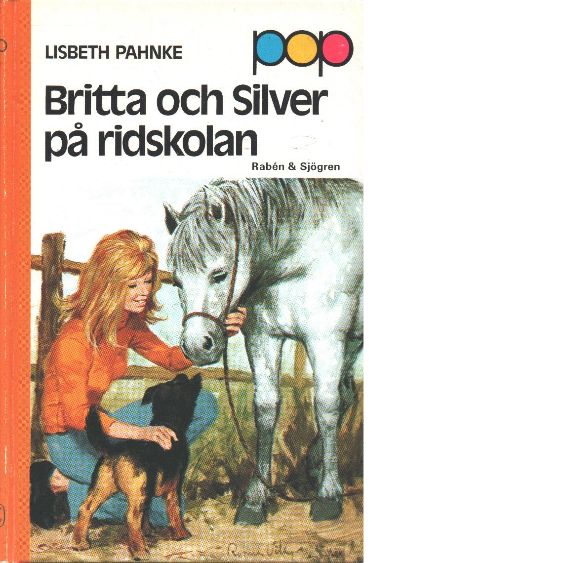 Britta och Silver på ridskolan - Pahnke, Lisbeth