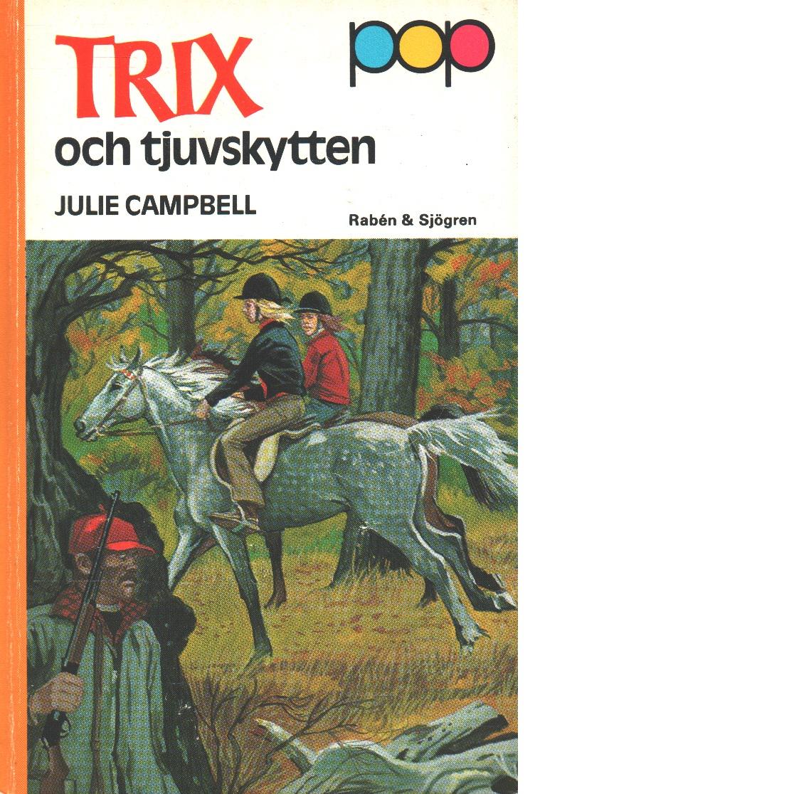 Trix och tjuvskytten - Campbell, Julie