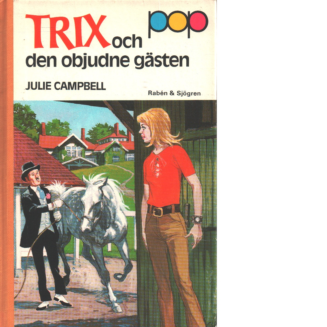 Trix och den objudne gästen - Campbell, Julie