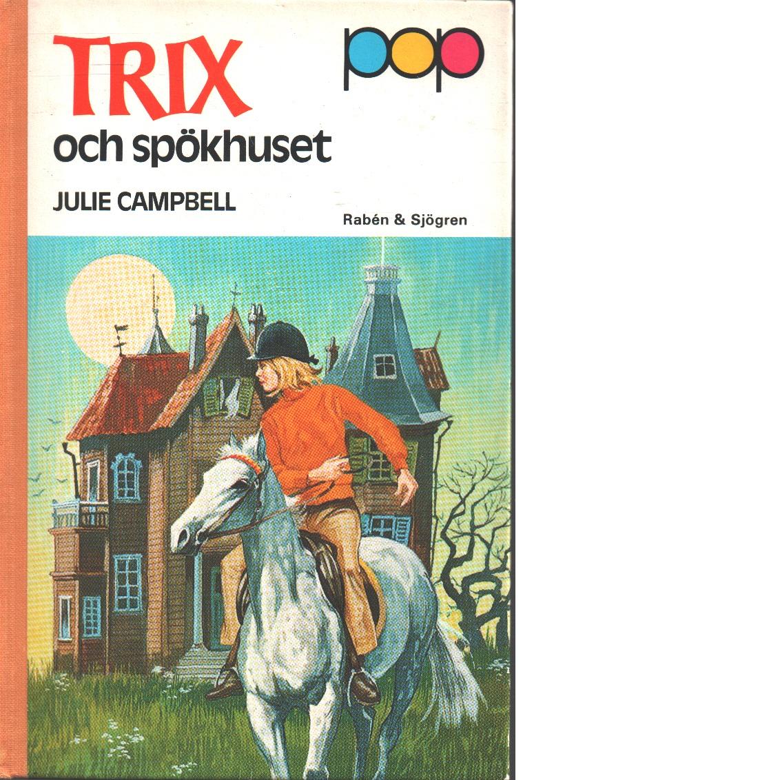 Trix och spökhuset - Campbell, Julie