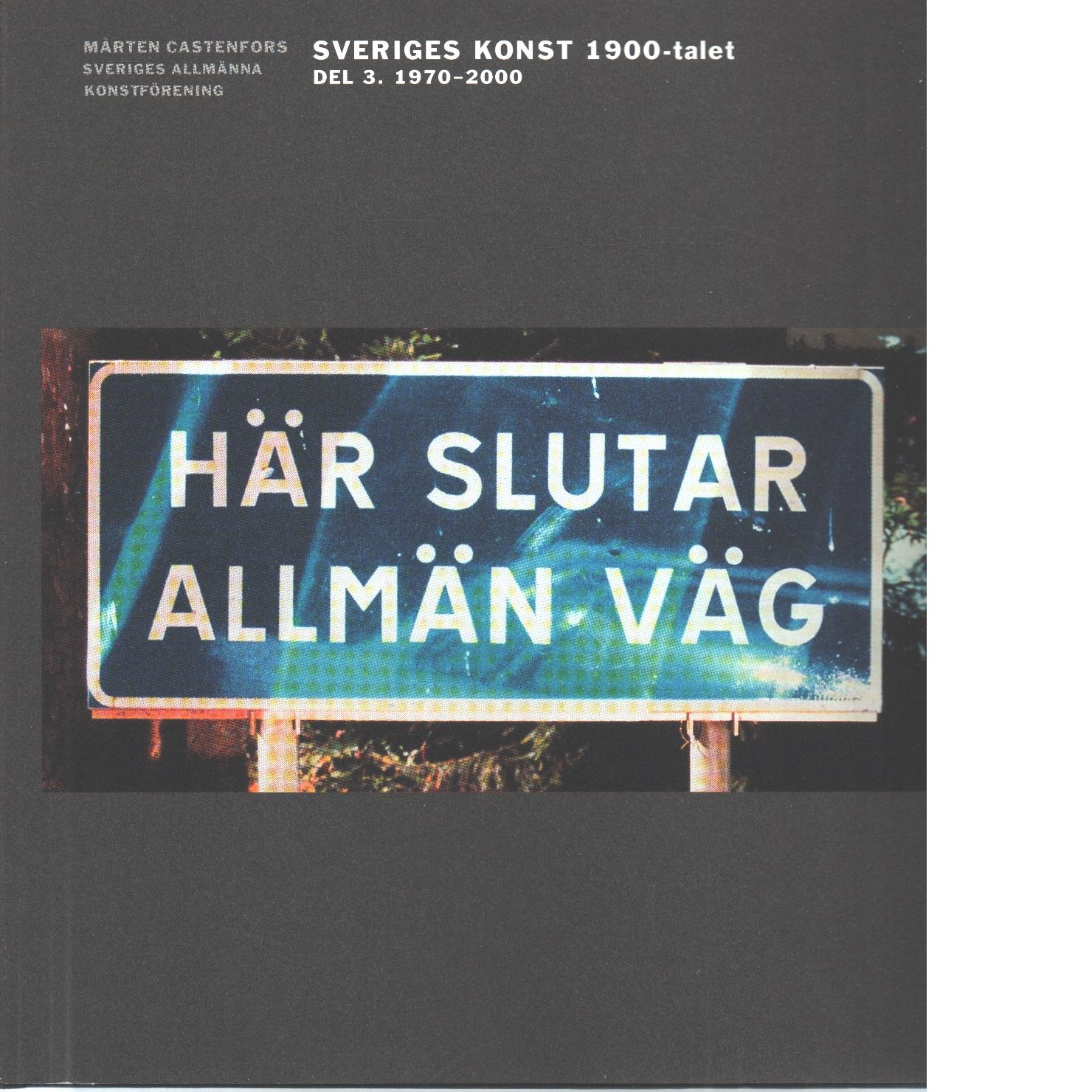 Sveriges konst 1900-talet. D. 3, 1970-2000 - Castenfors, Mårten