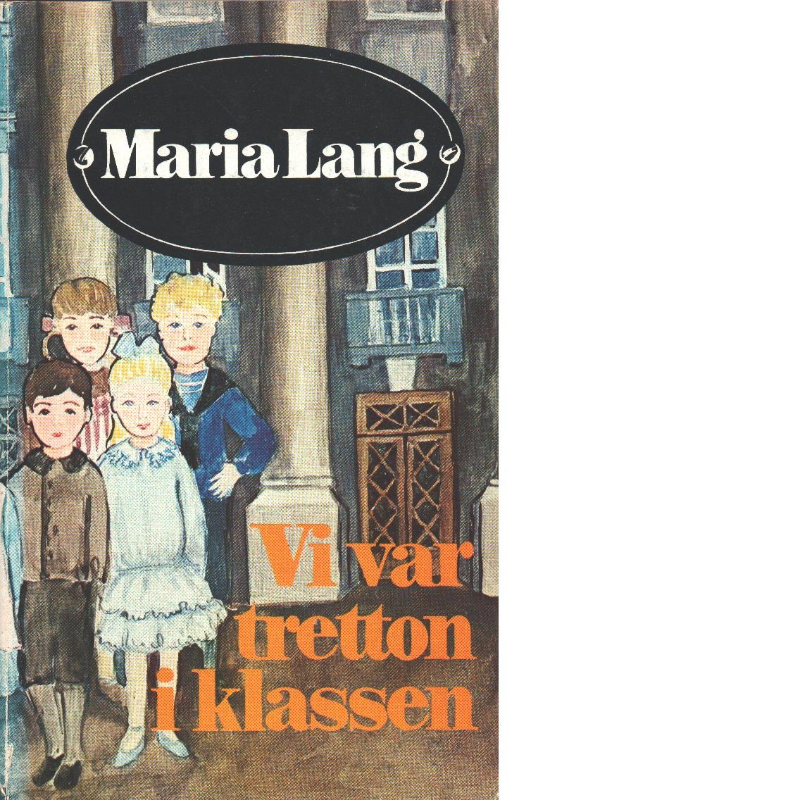 Vi var tretton i klassen - Lang, Maria