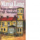 Inga pengar till Vendela - Lang, Maria