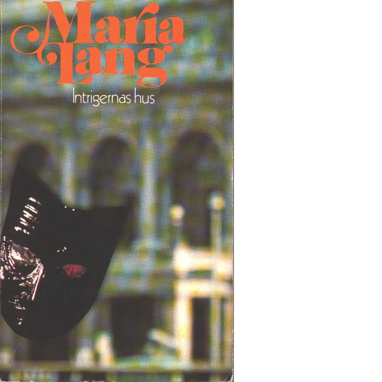 Intrigernas hus - Lang, Maria