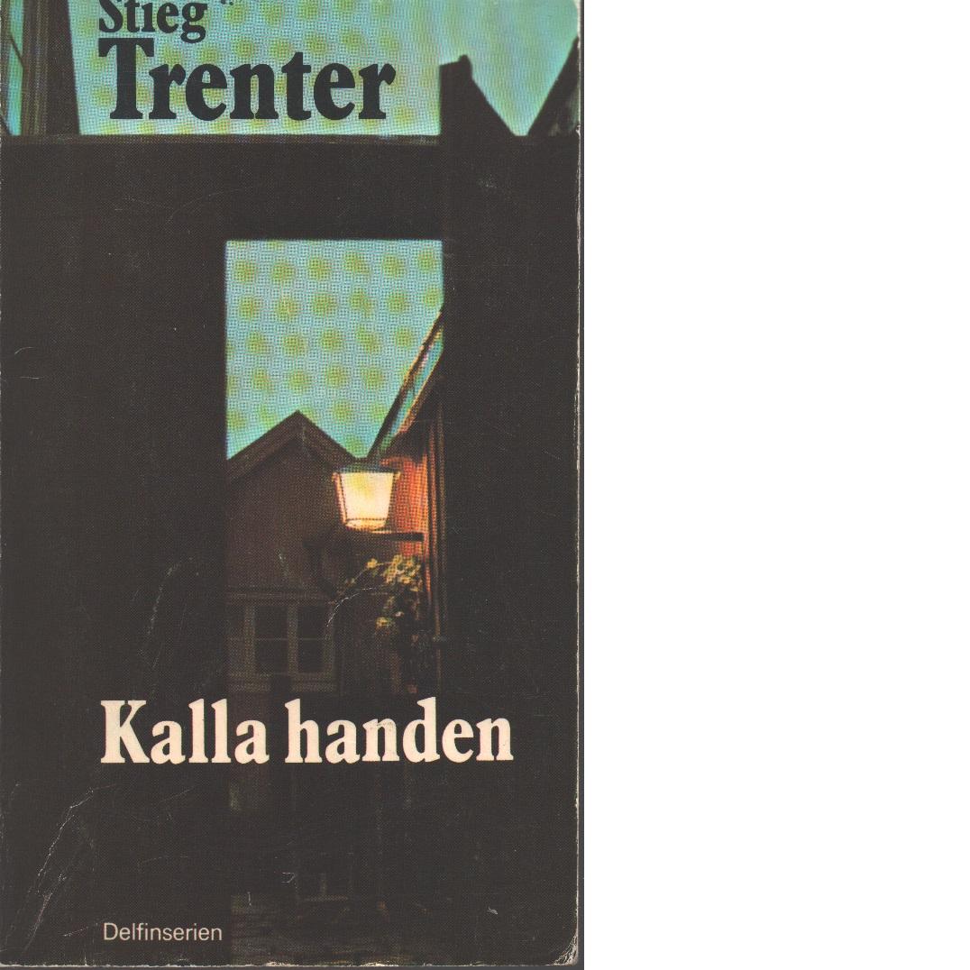 Kalla handen - Trenter, Stieg