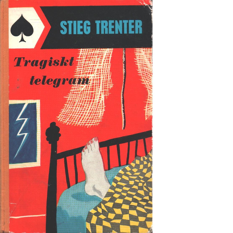 Tragiskt telegram - Trenter, Stieg