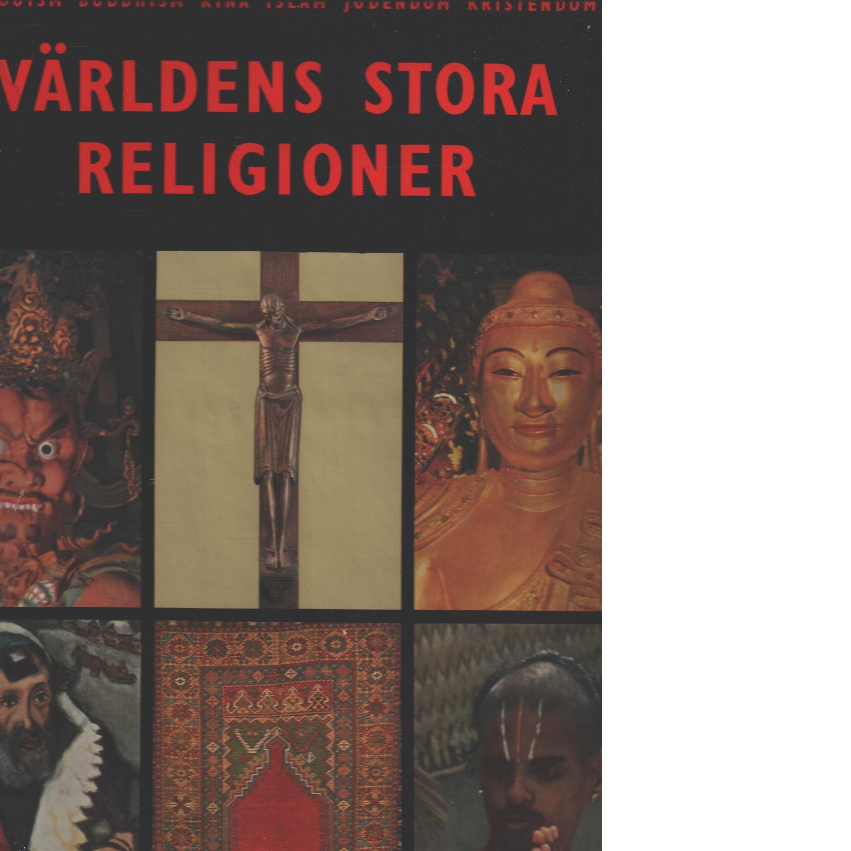 Världens stora religioner : hinduism, buddhism, kina, islam, judendom, kristendom - Red.