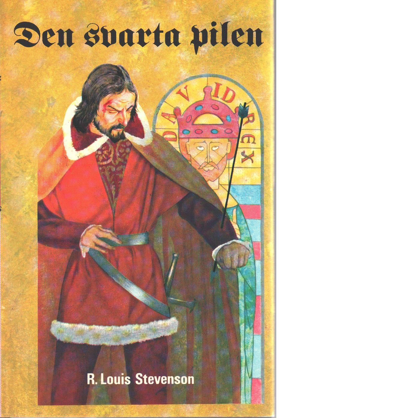 Den svarta pilen : en berättelse från Rosornas krig - Stevenson, Robert Louis