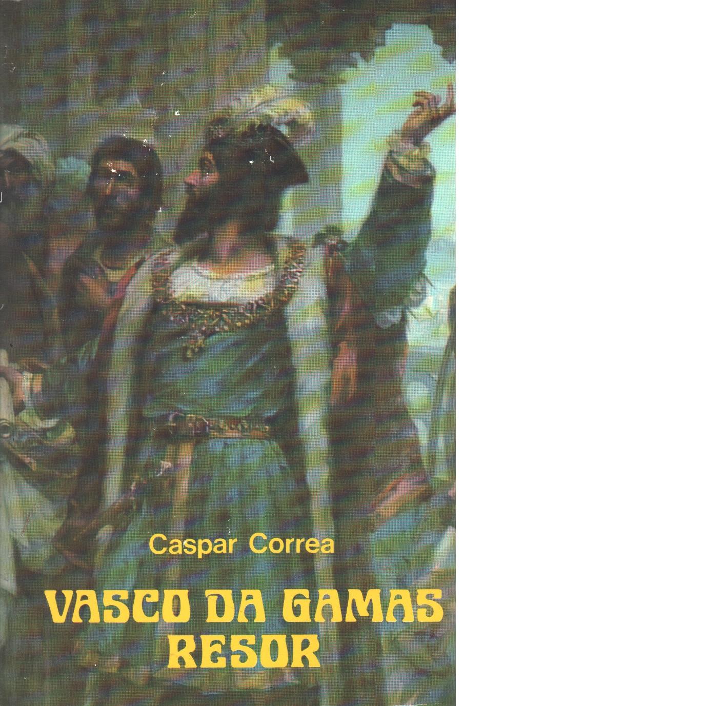 Vasco da Gamas resor - Correa, Gaspar