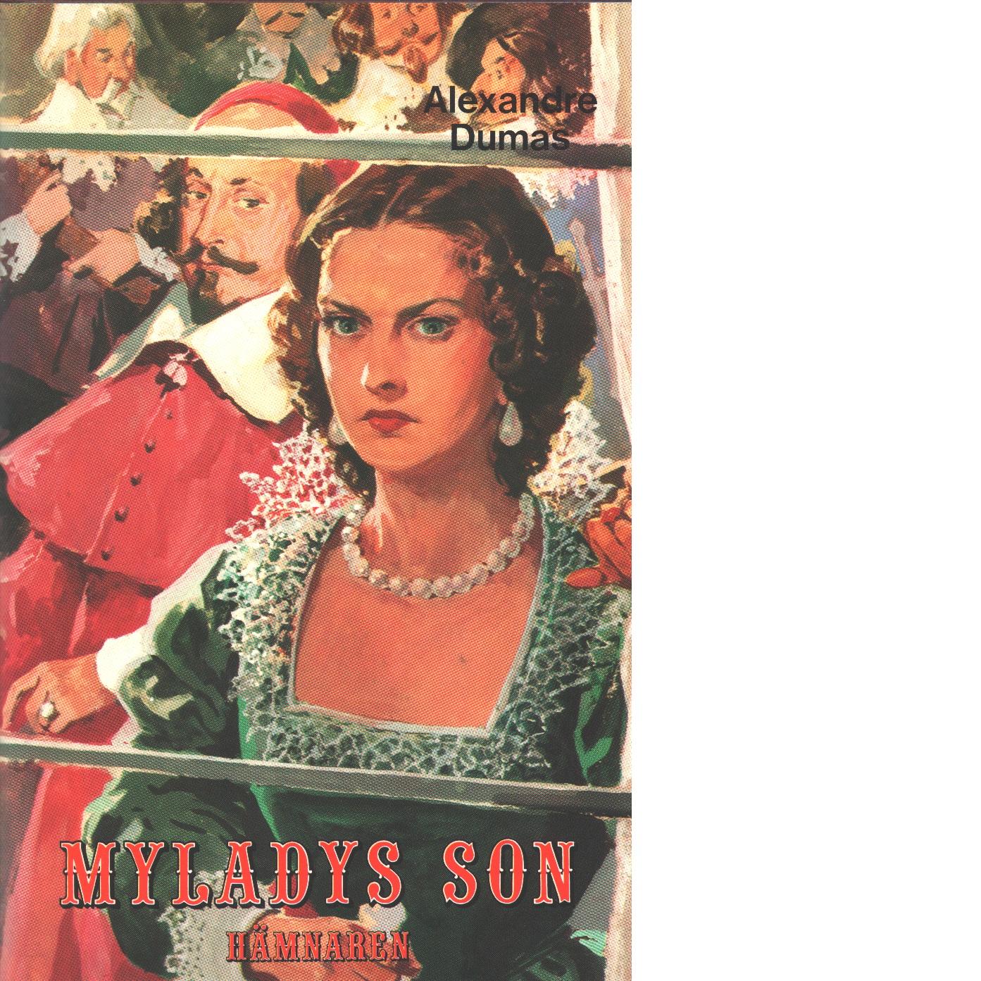 Myladys son eller Tjugo år efteråt. D. 2, Hämnaren - Dumas, Alexandre