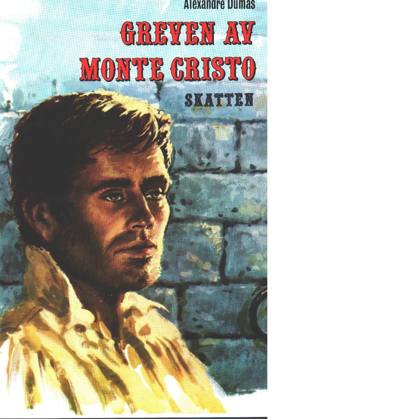 Greven av Monte Cristo : skatten - Dumas, Alexandre