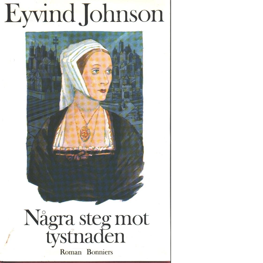 Några steg mot tystnaden : en roman om fångna - ohnson, Eyvind