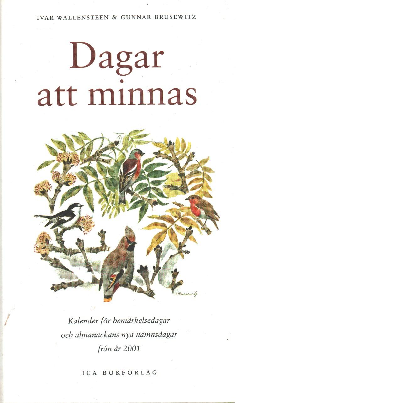 Dagar att minnas - Wallensteen, Ivar, och Brusewitz, Gunnar
