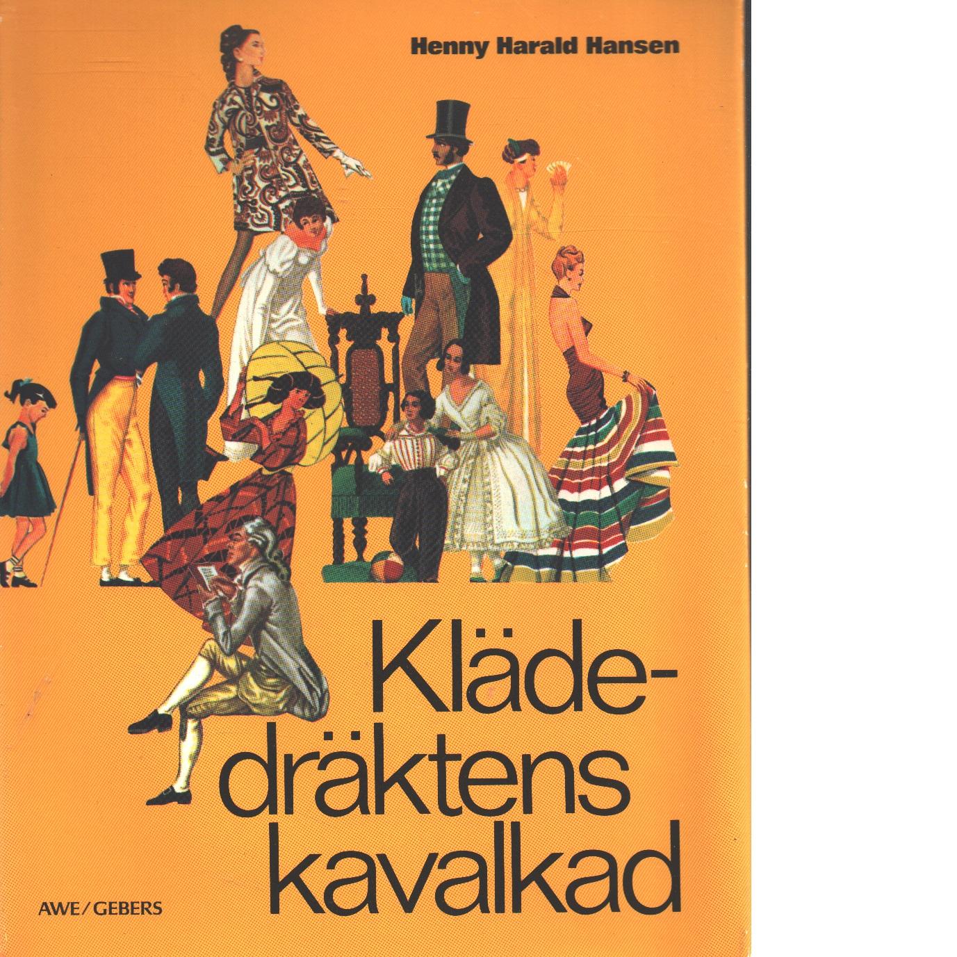 Klädedräktens kavalkad - Hansen, Henny Harald