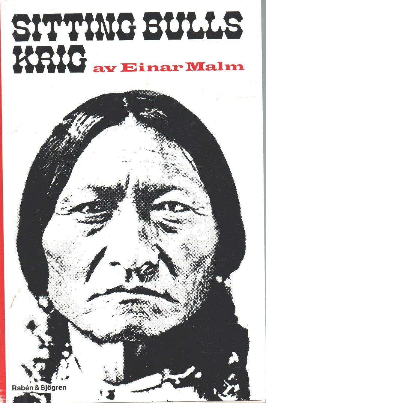 Sitting Bulls krig - Malm, Einar