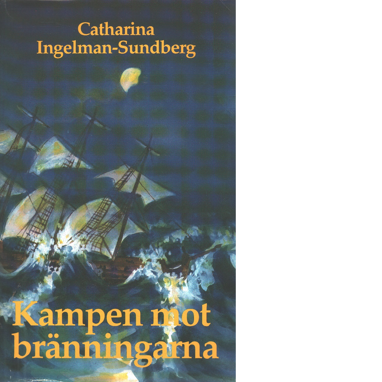 Kampen mot bränningarna - Ingelman-sundberg, Catharina