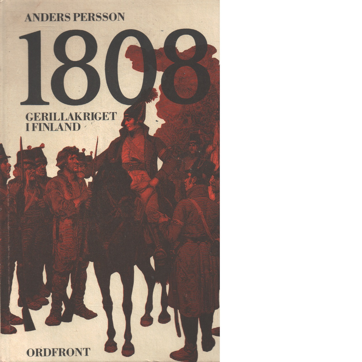 1808 : gerillakriget i Finland - Persson, Anders