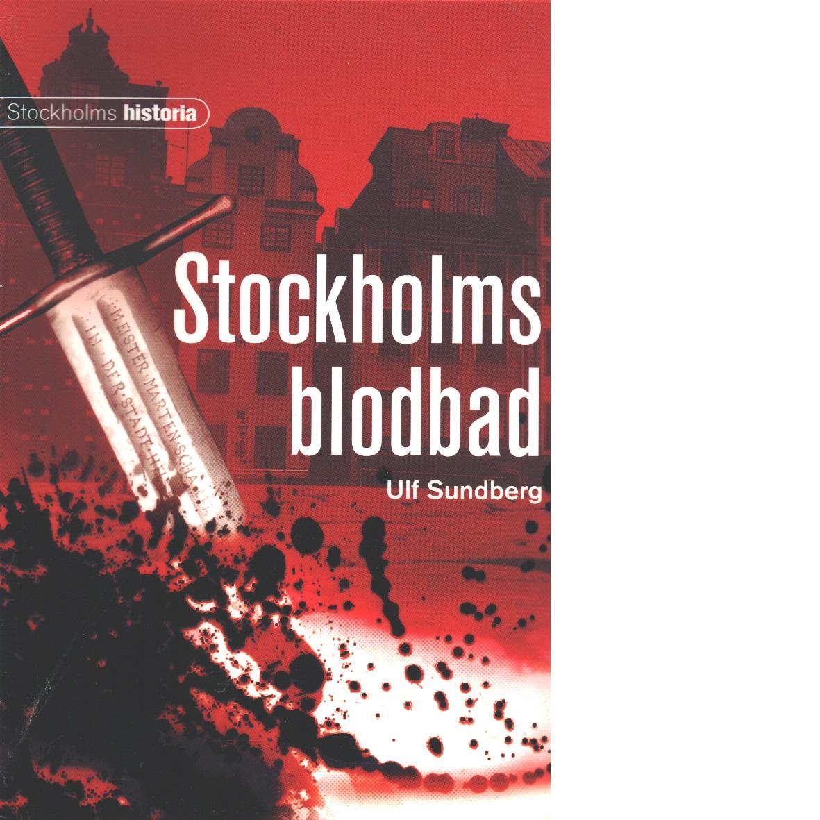 Stockholms blodbad - Sundberg, Ulf