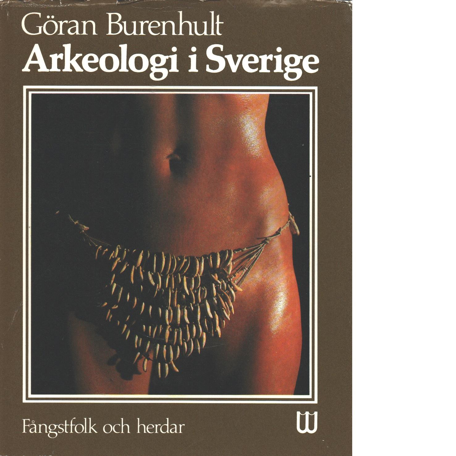Arkeologi i Sverige 1 Fångstfolk och herdar - Burenhult, Göran