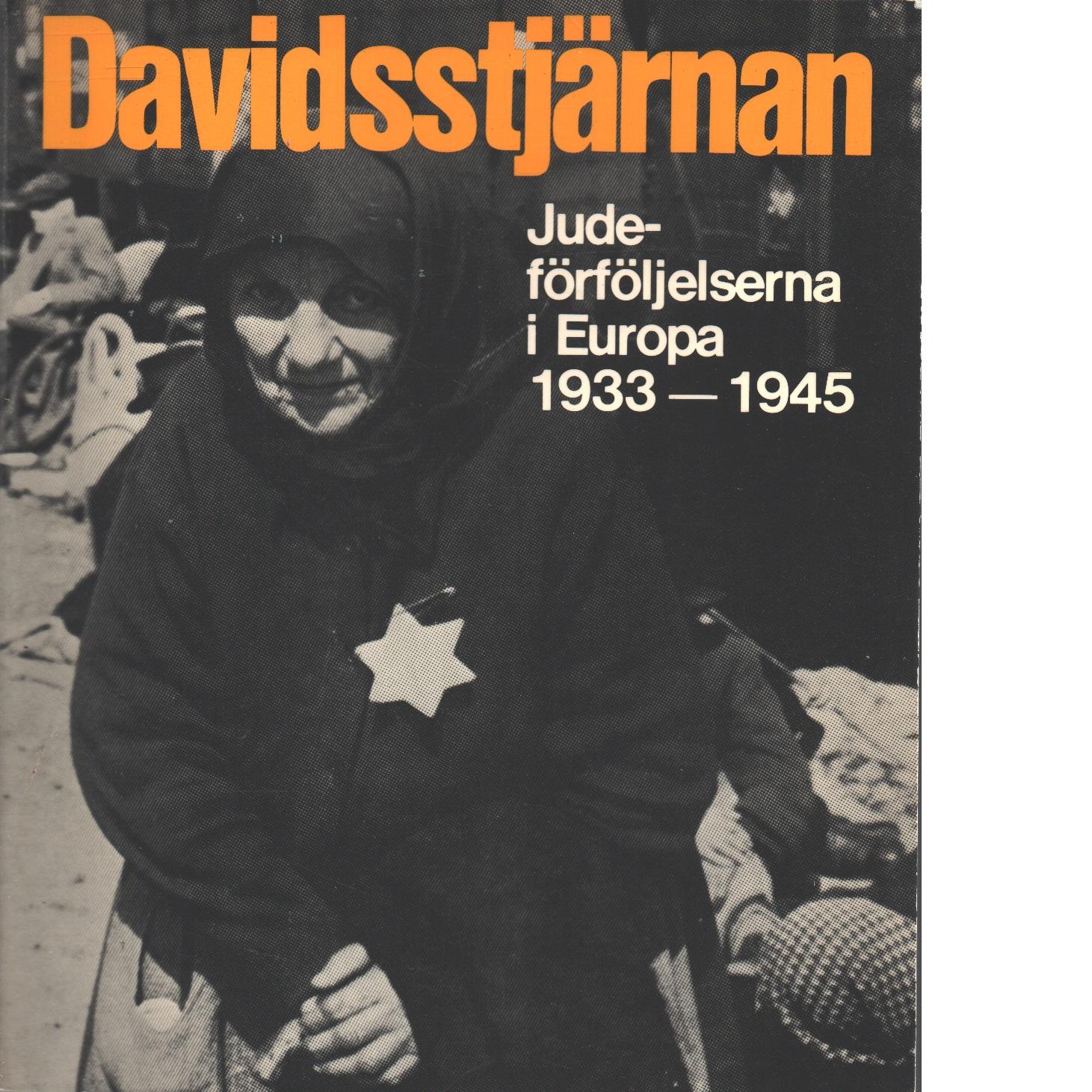 Davidsstjärnan : judeförföljelserna i Europa 1933 till 1945 - Schoenberner, Gerhard