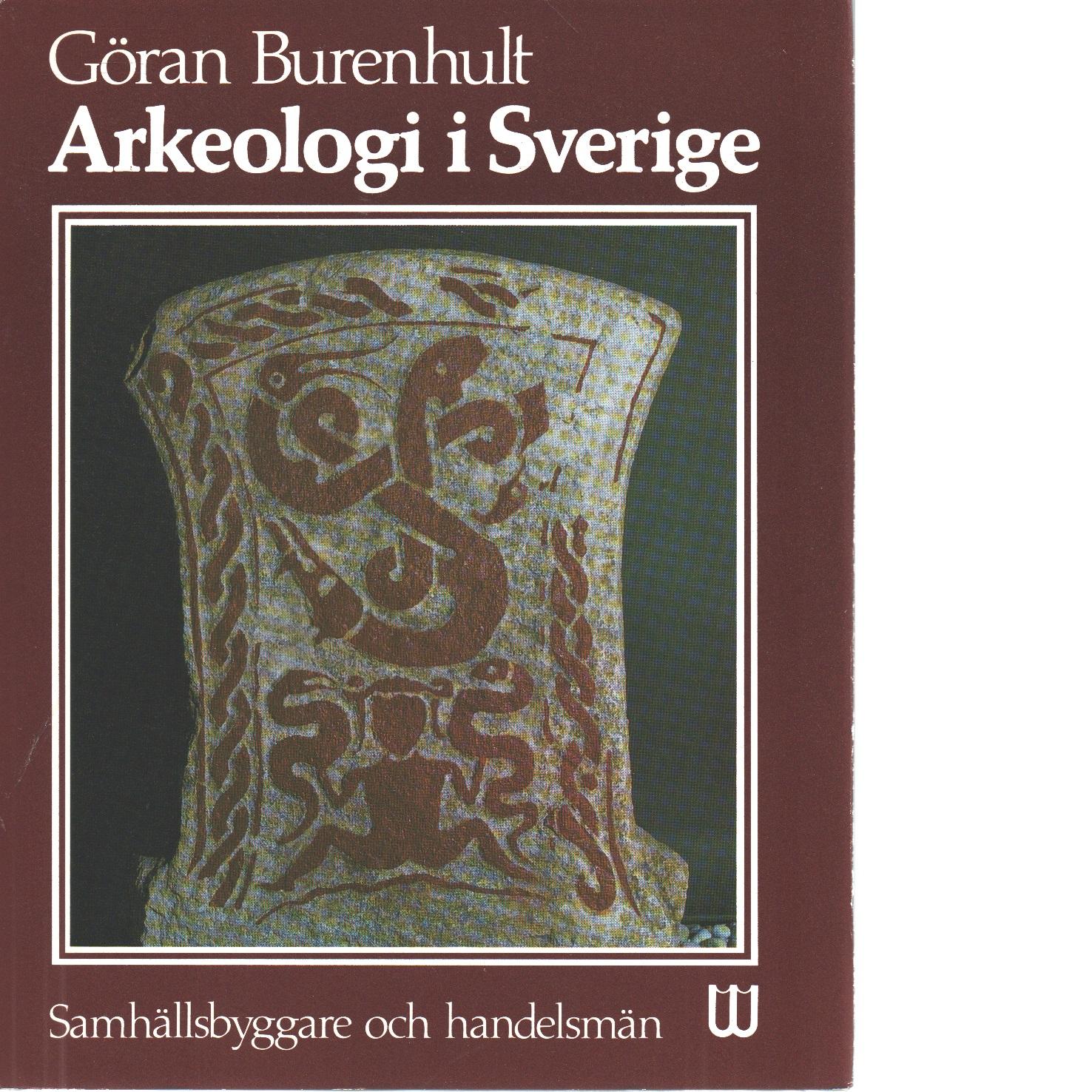 Arkeologi i Sverige 3 Samhällsbyggare och handelsmän - Burenhult, Göran