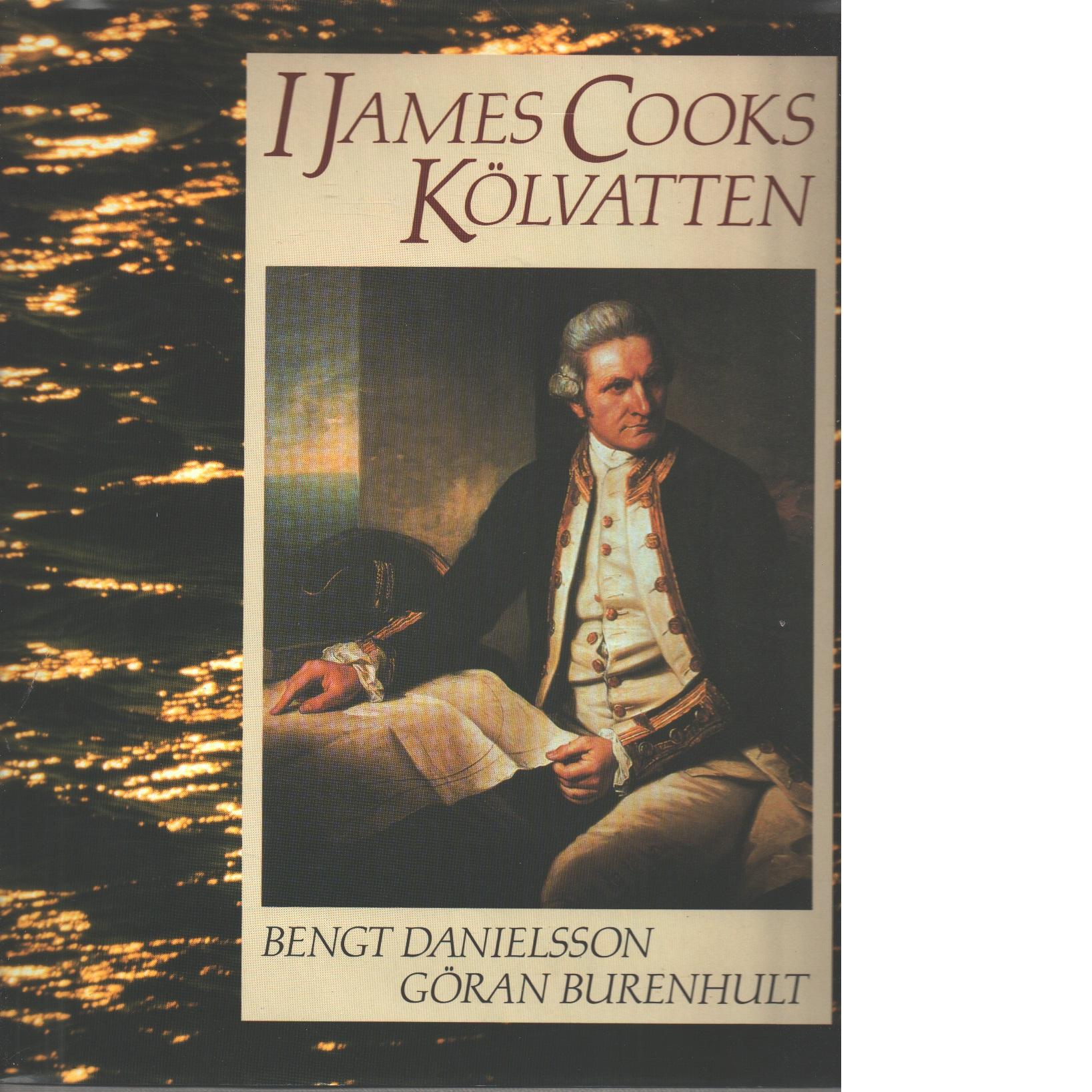 I James Cooks kölvatten - Danielsson, Bengt