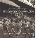 Stockholmsolympiaden 1912 : tävlingarna - människorna - staden - Bolling, Hans och Yttergren, Leif